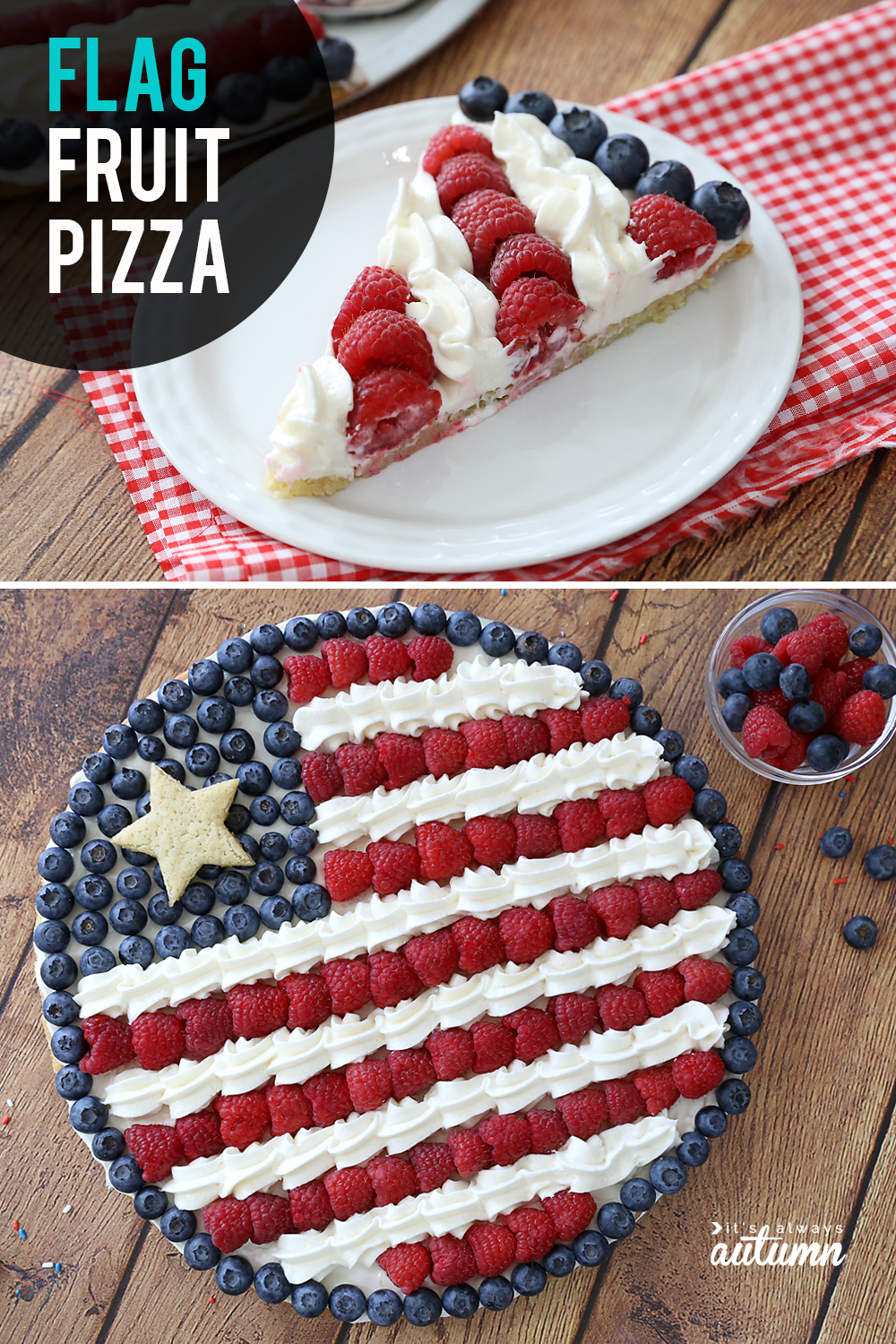 Collage: a slice of American flag fruit pizza; a full fruit pizza decorated to look like an American flag