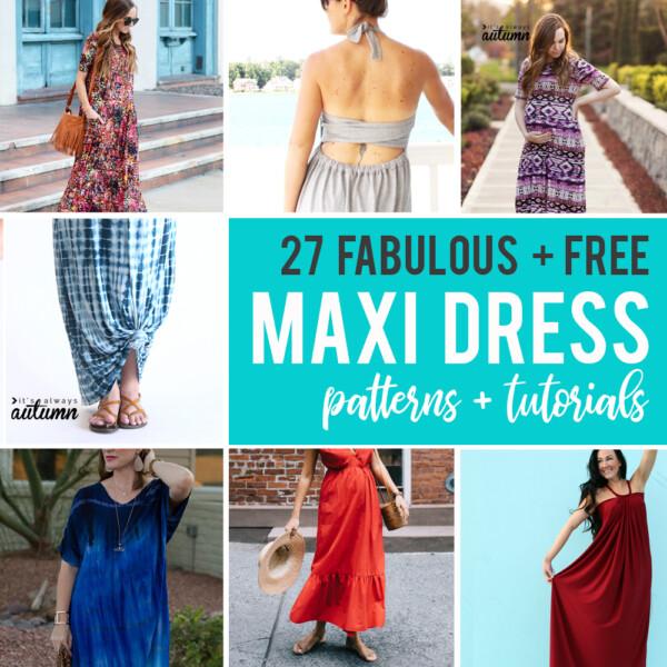 27 fabulous, free maxi dress patterns and tutorials
