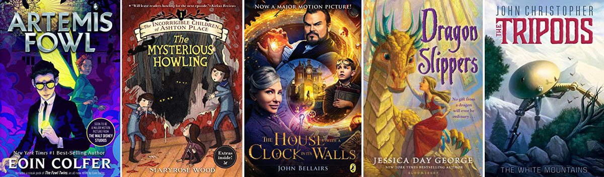 Book Covers: Artemis Fowl, The Mysterious Howling, The House with a Clock in its Walls, Dragon Slippers, Tripods