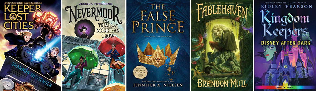 Book covers: Keeper of the Lost Cities, Nevermoor, The False Prince, Fablehaven, Kingdom Keepers