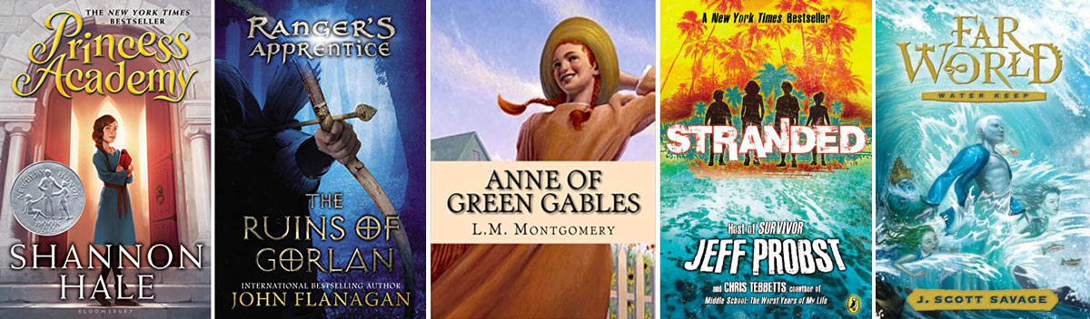 Book covers: Princess Academy, The Ruins of Gorlan, Anne of Green Gables, Stranded, Far World