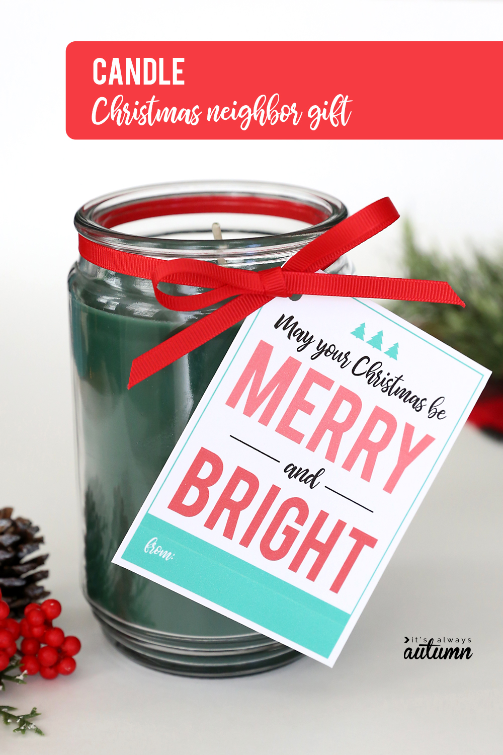 17 Super Easy Christmas Neighbor Gifts W Printable Tags It S Always Autumn
