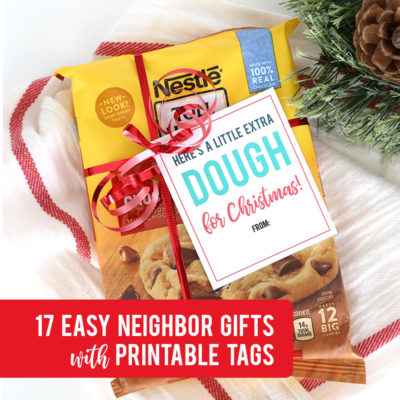 17 super easy Christmas neighbor gifts w/printable tags