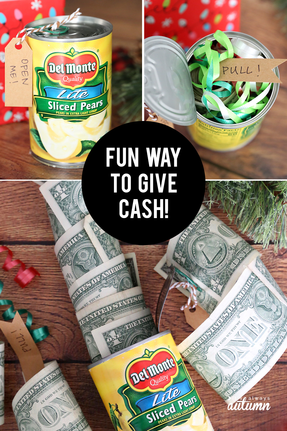 Roll of cash inside a can of peaches - fun way to give cash