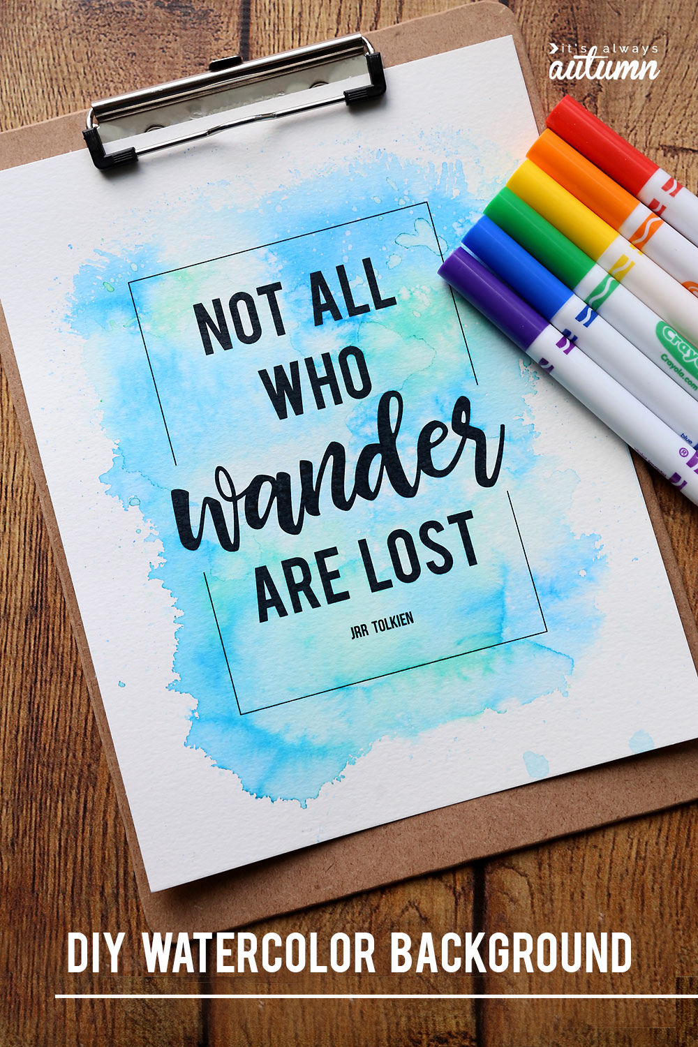 Quote print with watercolor background and markers