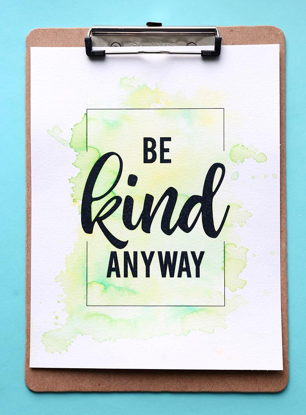 Easy DIY watercolor printable: Be Kind Anyway