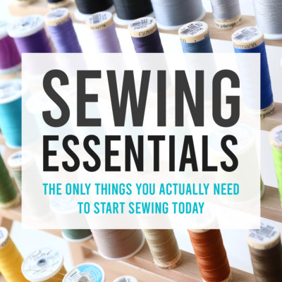 Sewing Essentials: the only supplies you REALLY need to start sewing