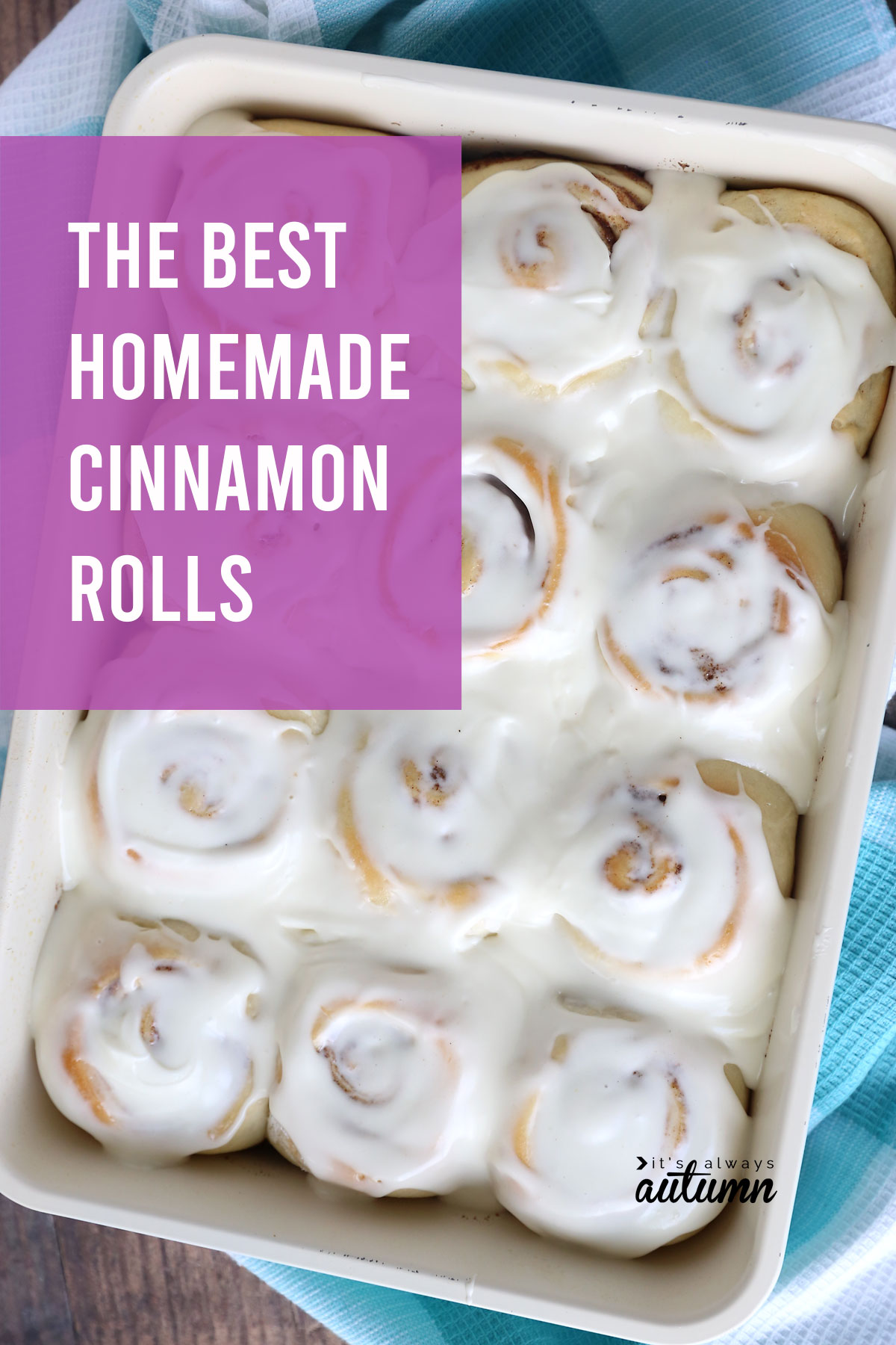 This is the best cinnamon roll recipe! The dough is easy to make and handle, the filling is gooey, and the frosting is to die for!