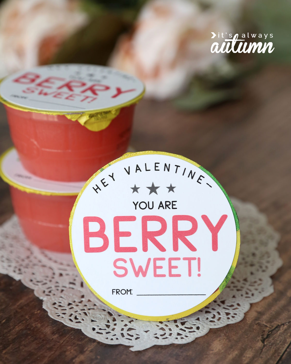 """You are berry sweet"" Valentine printable for strawberry apple sauce"