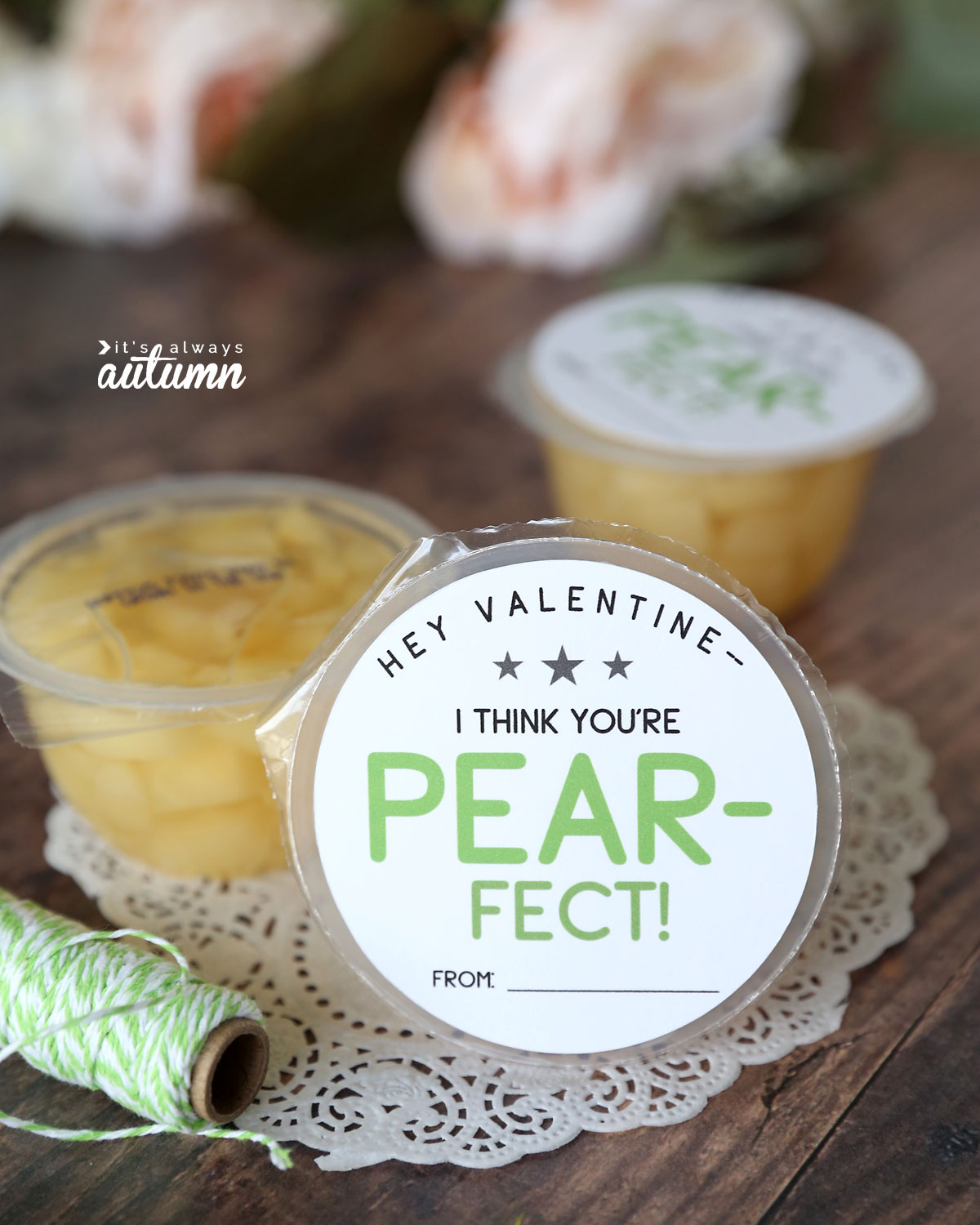 """I think you're pear-fect"" Valentine printable for pear fruit cup"