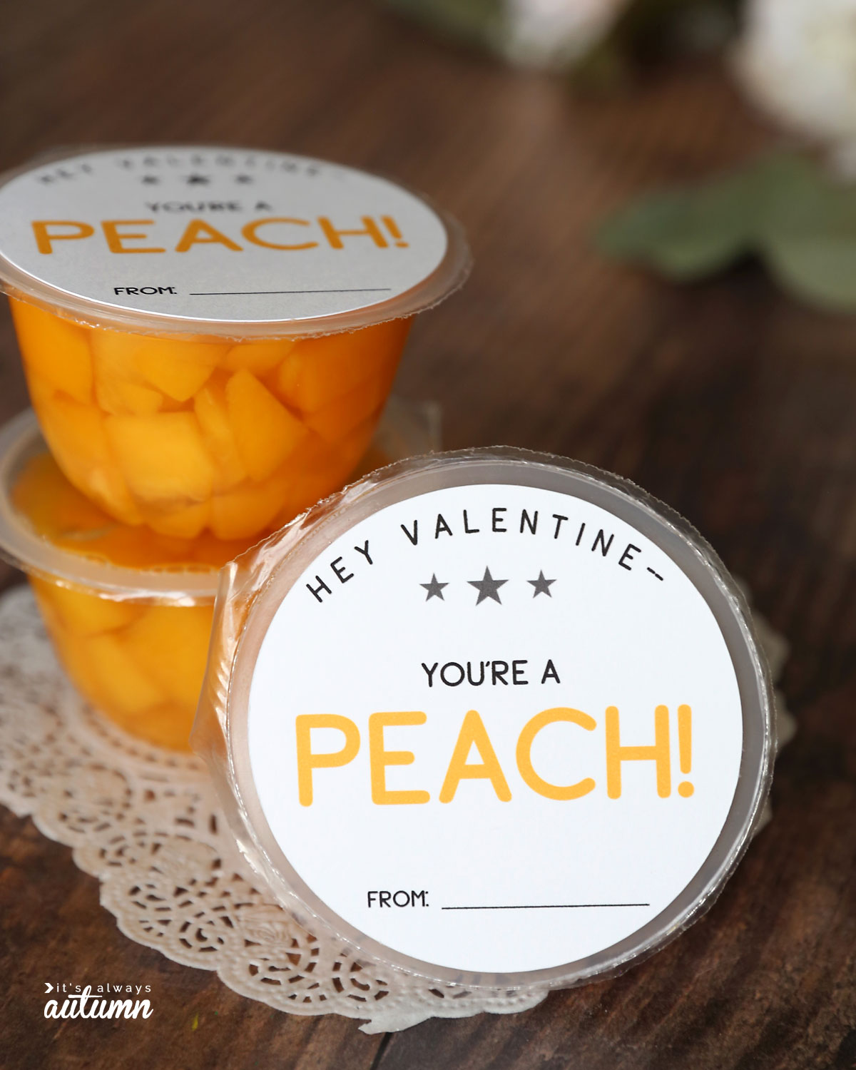 """You're a peach"" Valentine printable for peach fruit cups"