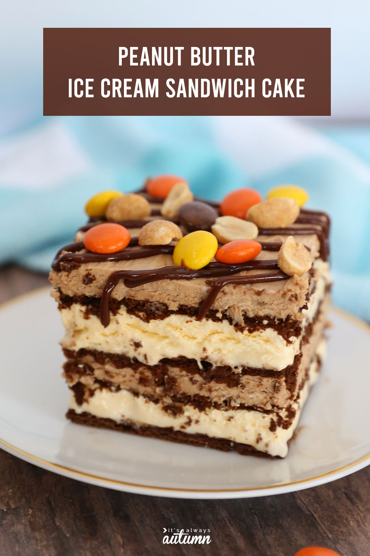 Easy peanut butter ice cream sandwich cake