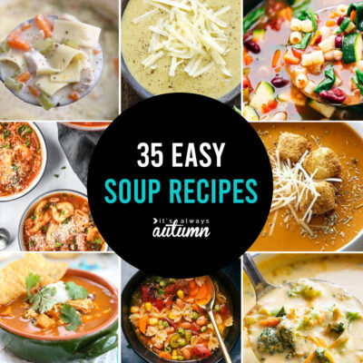 35 Easy Soup Recipes the whole family will love