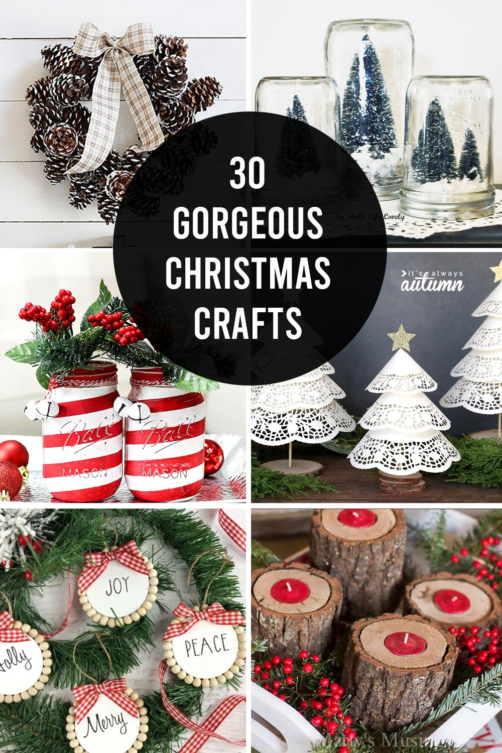 collage of Christmas crafts: pinecone wreath, doily trees, snow globes, wood slice candles