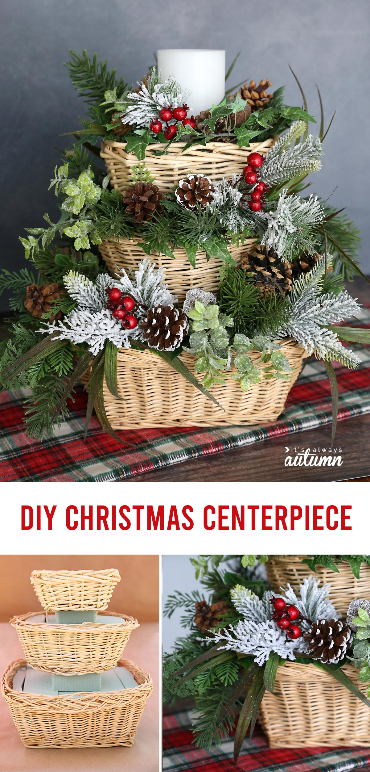 DIY Christmas centerpiece made with three baskets stacked atop each other