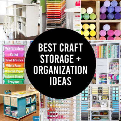 The BEST Craft Storage and Organization Ideas