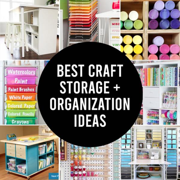 Collage photo showing best craft storage and organization ideas