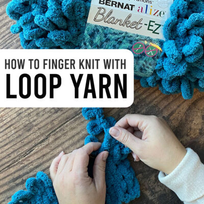 Loop Yarn for Beginners {Everything you need to know!}