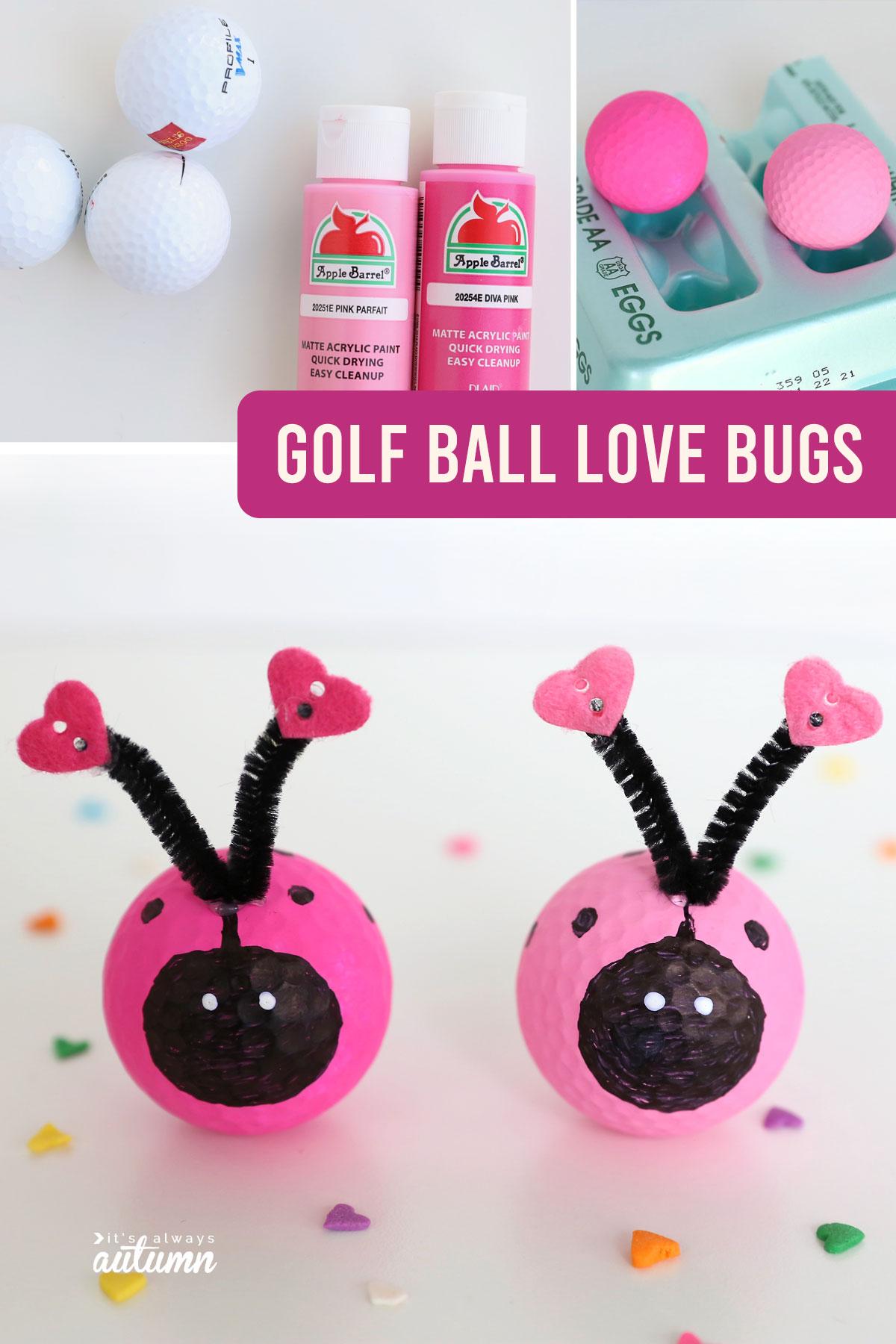 Golf balls and paint; golf ball love bugs craft
