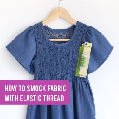 How to Smock Fabric with Elastic Thread {aka shirring}