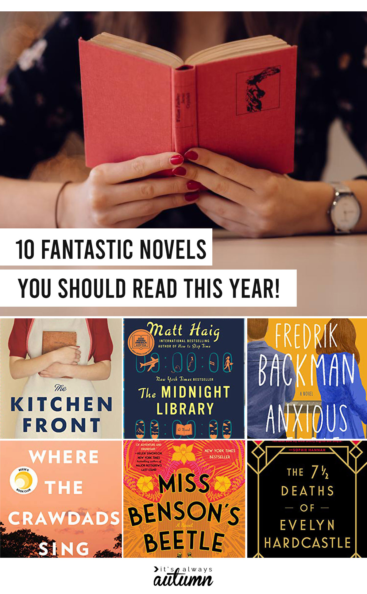 Girl holding a book; words: 10 fantastic novels you should read this year!; Collage of book covers