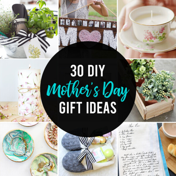 Collage of 30 DIY Mother's Day Gift Ideas