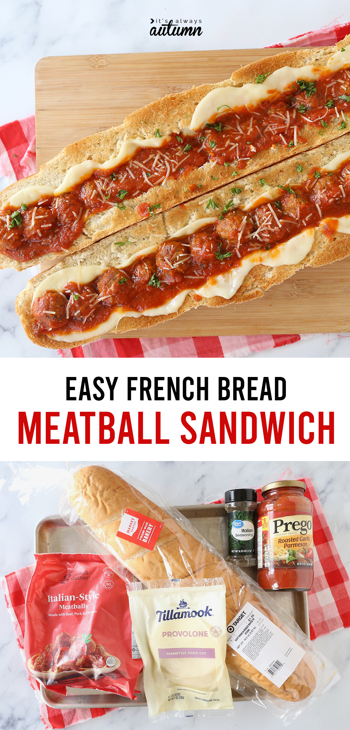 Easy French Bread meatball sandwich and ingredients: french bread, meatballs, spaghetti sauce, provolone cheese, italian seasoning