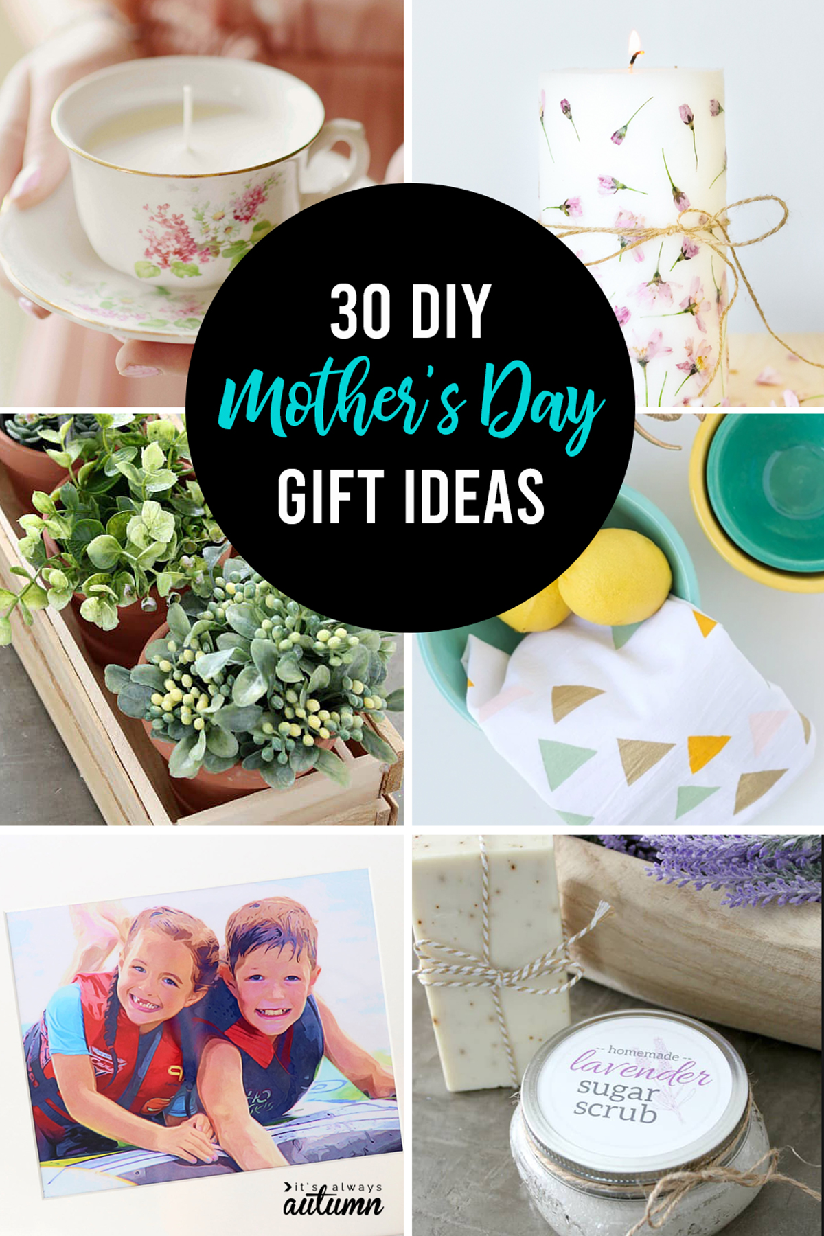 text: 30 DIY Mother's Day gift ideas and collage of photos