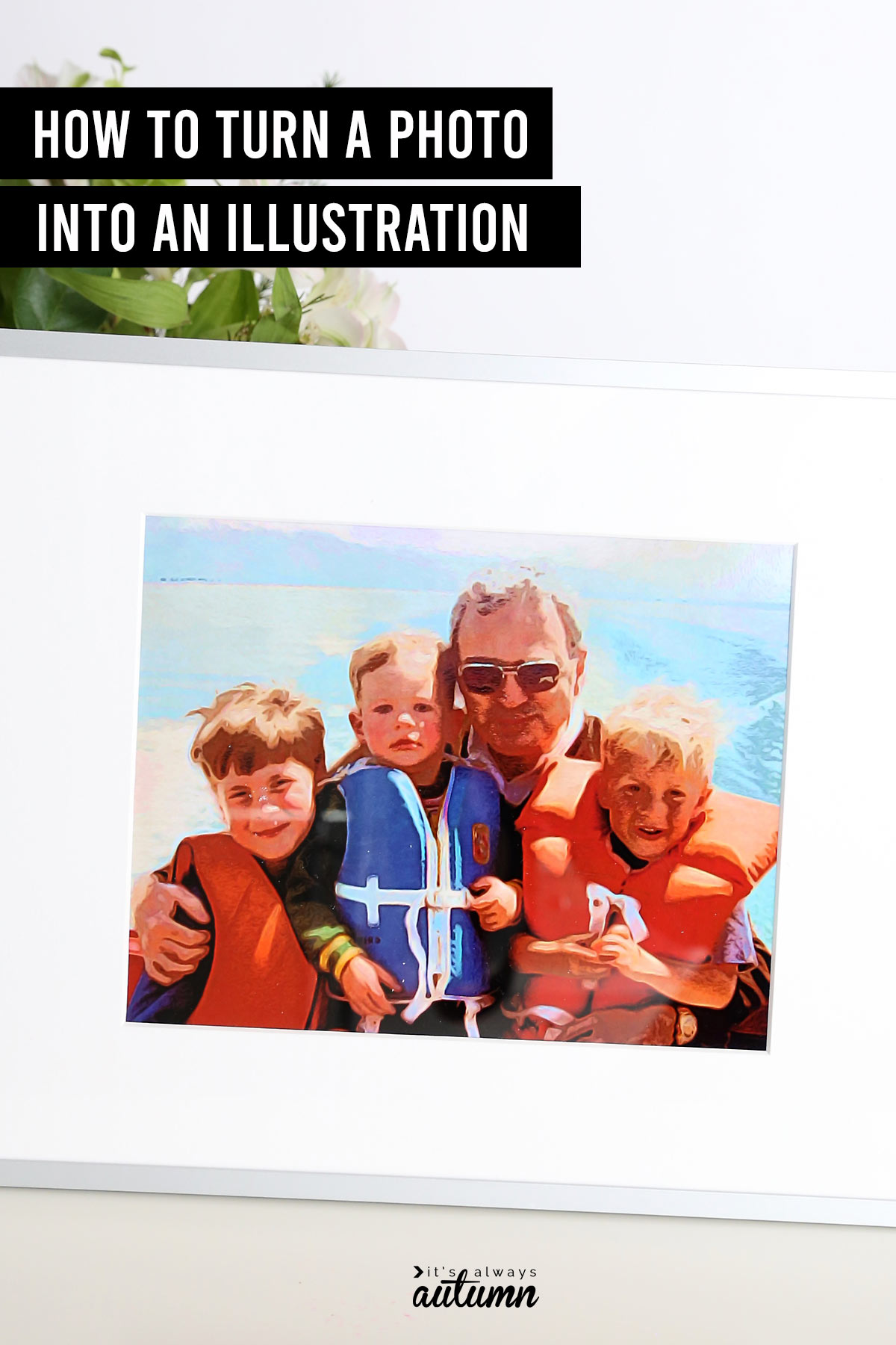 Illustrated photo of grandpa and three little boys with text: How to turn a photo into an illustration