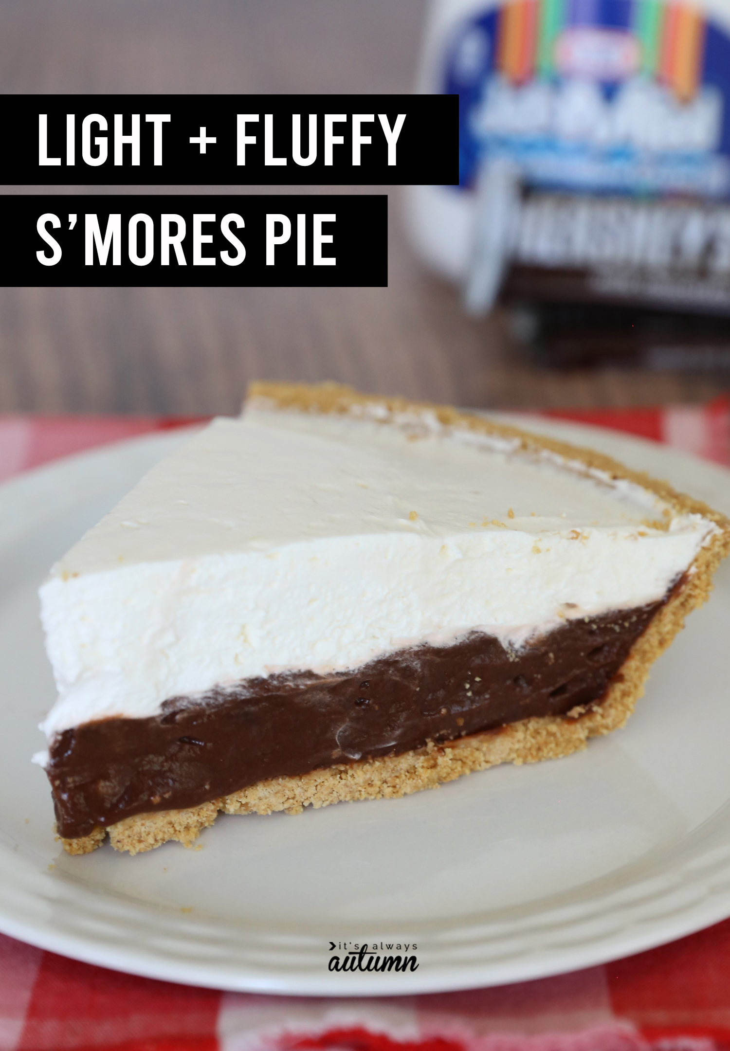 Smores pie on a plate with words: light + fluffy s'mores pie