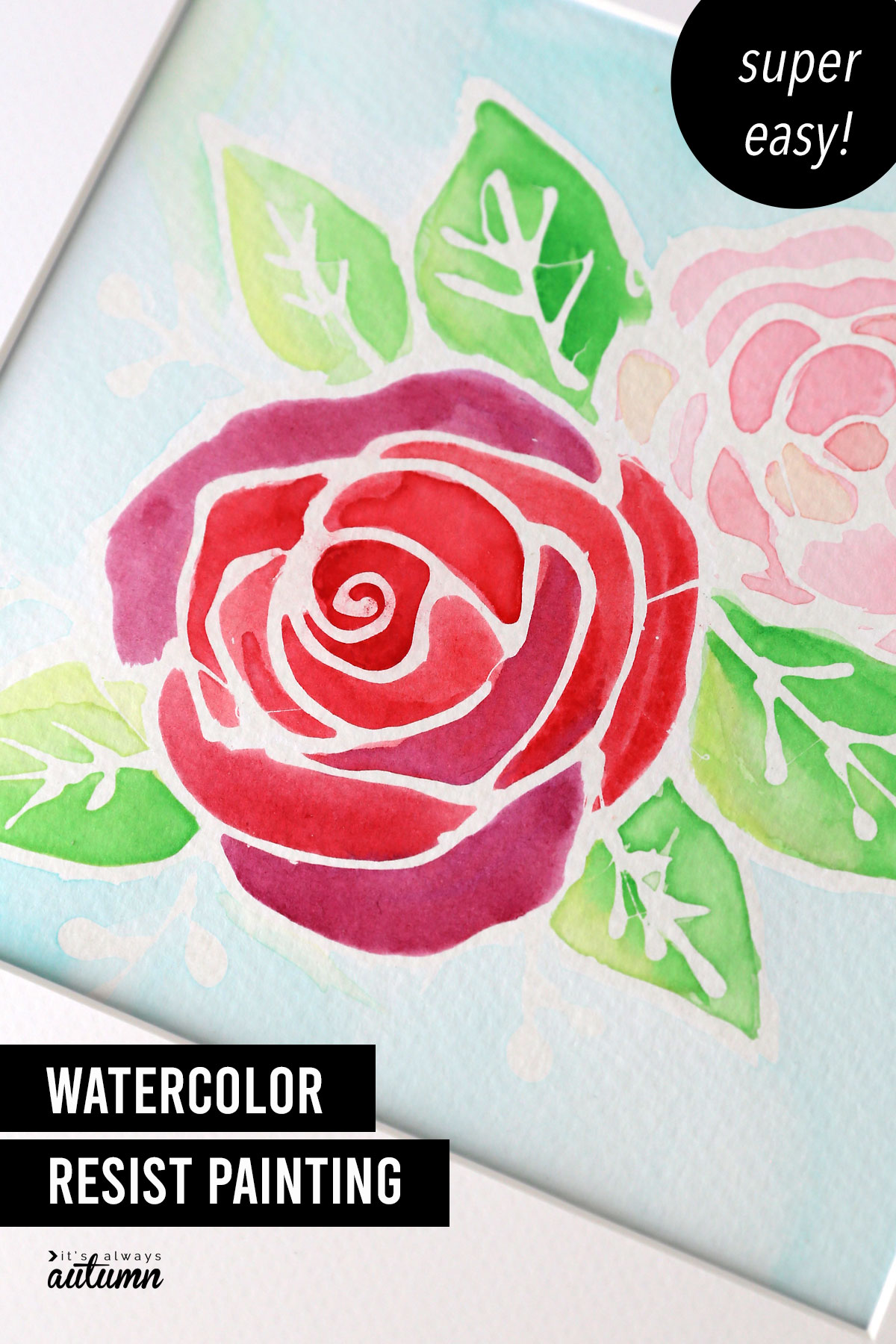 Floral painting with text: watercolor resist painting, super easy!
