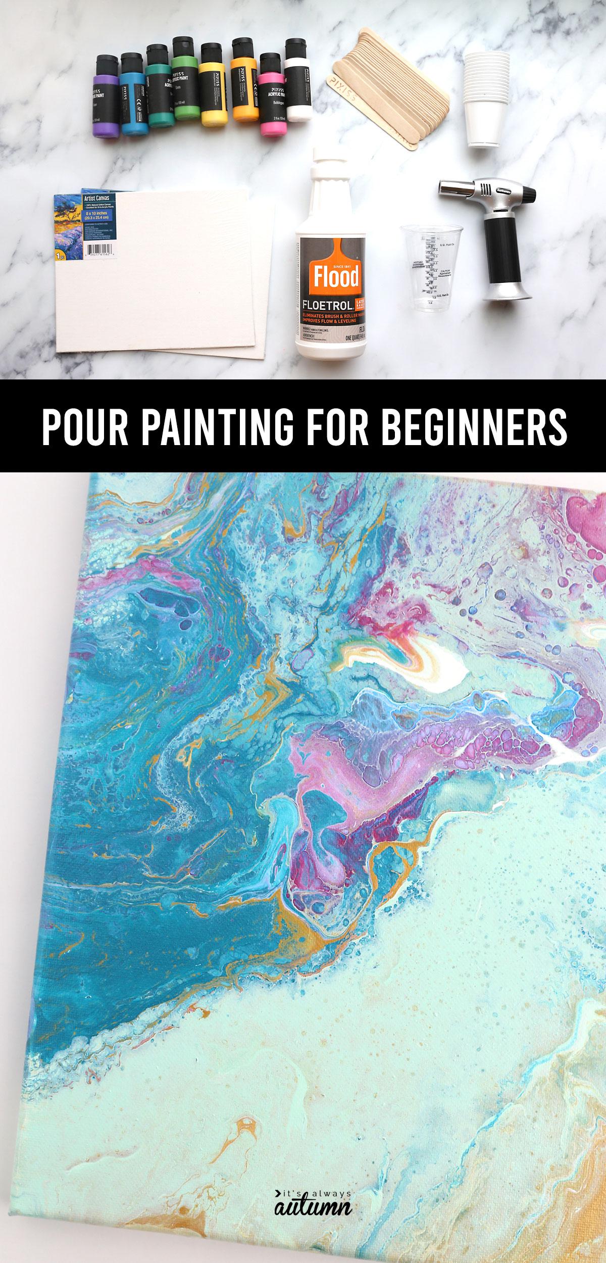 Suministros: pinturas acrílicas, palitos de helado, tazas pequeñas, lienzos, Flood Floetrol, taza para verter, antorcha de cocina;  Vierta la pintura para principiantes