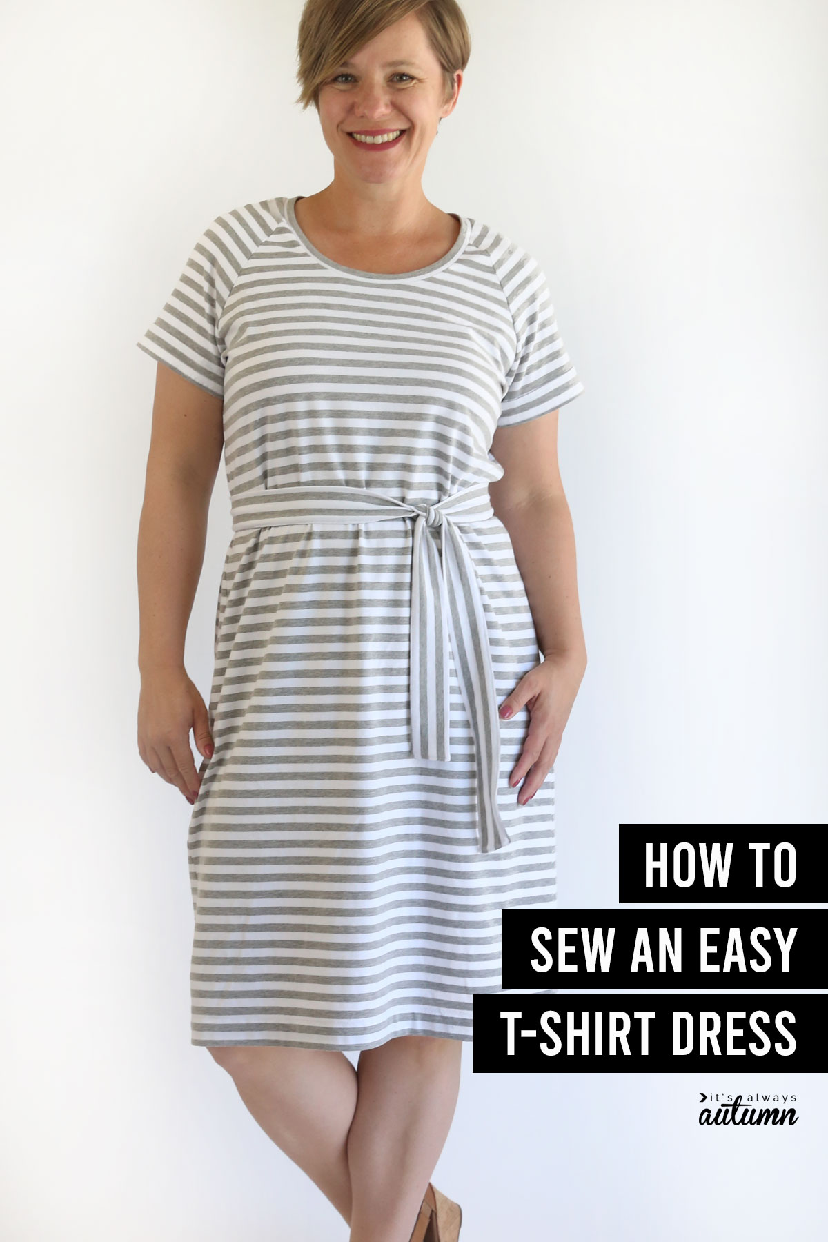 Woman wearing a striped dress with a tie belt; word: how to sew an easy t-shirt dress
