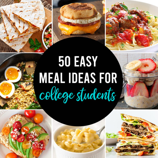 50 easy meal ideas for college students; collage of easy meal photos