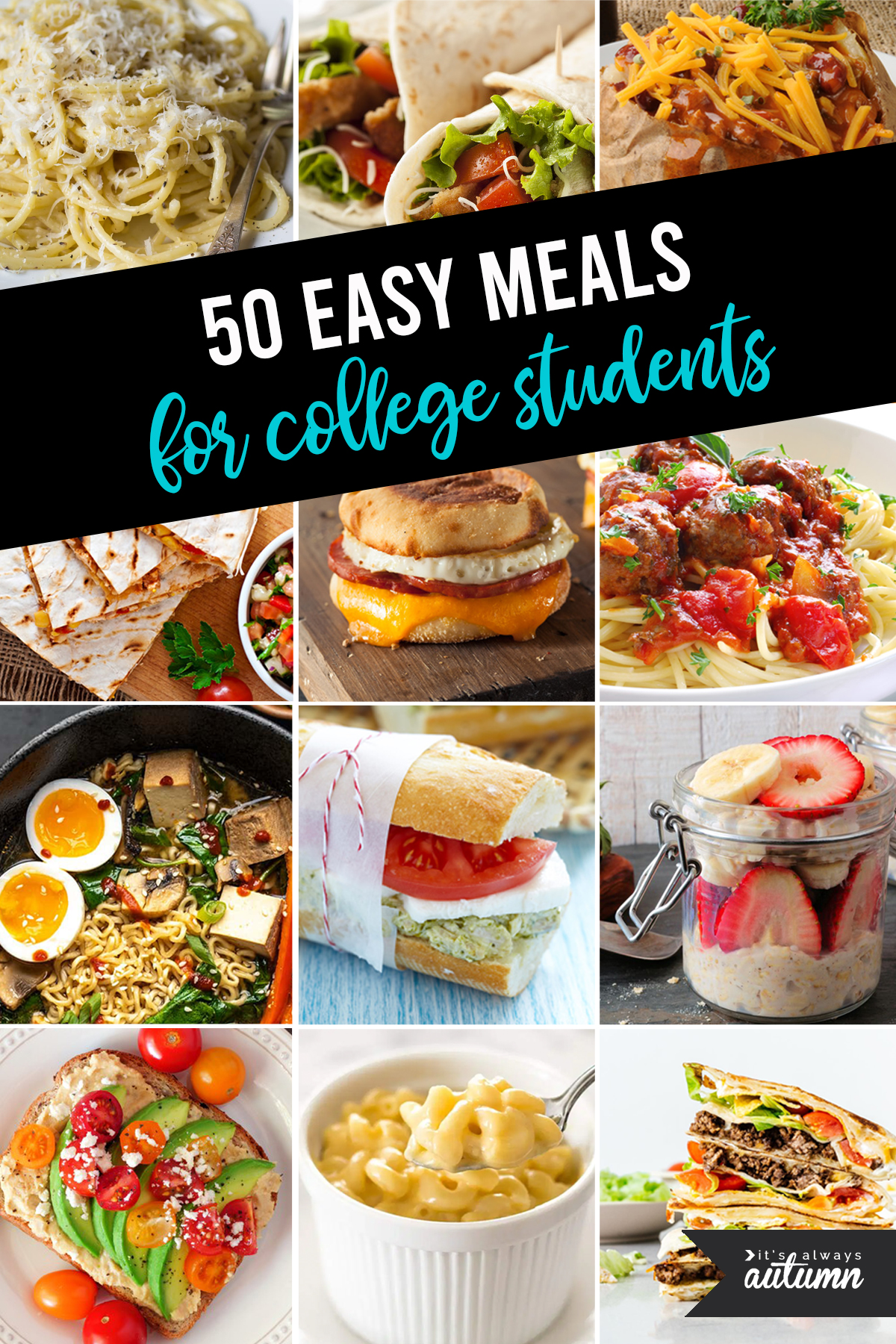 Collage pictures of easy meals; text: 50 easy meals for college students