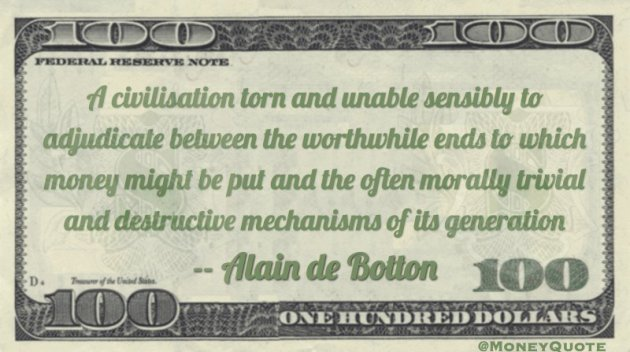 Morally trivial and destructive money generation Quote