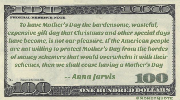 Mother's Day a burdensome, wasteful, expensive gift day that Christmas and other special days have become. Quote