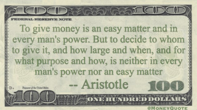 To give money is an easy matter and in every man's power Quote