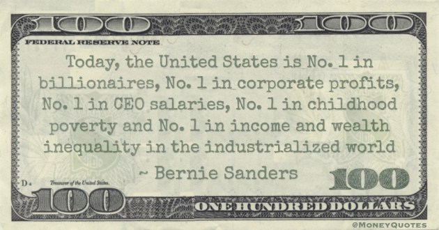 No. 1 in childhood poverty and No. 1 in income and wealth inequality in the industrialized world Quote
