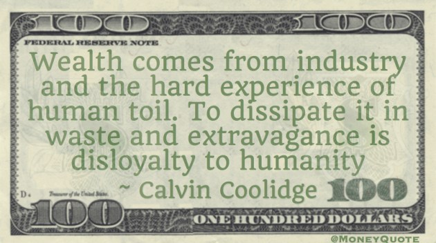 Wealth comes from Industry Waste Toil Quote