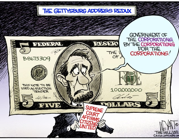 Citizens United Gettysburg Address by Christopher Weyant, The Hill