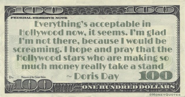I hope and pray that the Hollywood stars who are making so much money really take a stand Quote
