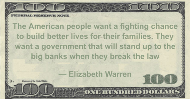 The American people want a fighting chance to build better lives for their families. They want a government that will stand up to the big banks when they break the law Quote