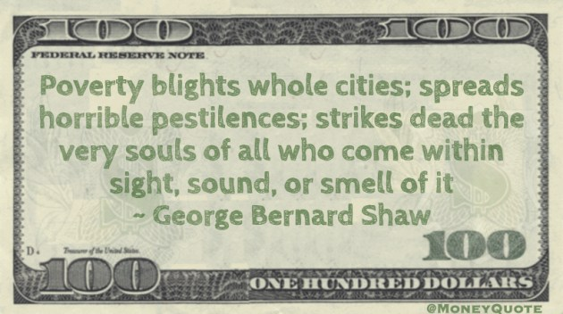 Poverty blights whole cities and strikes dead souls Quote