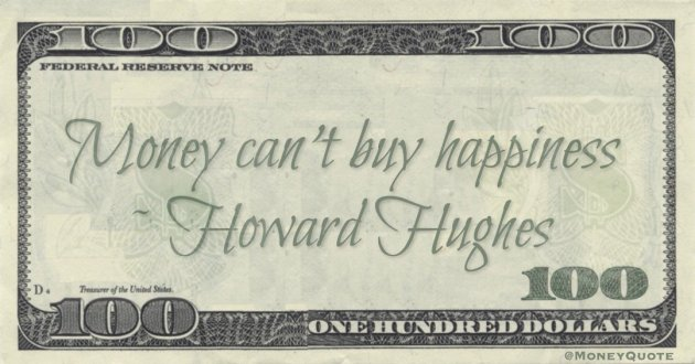 Money can't buy happiness Quote