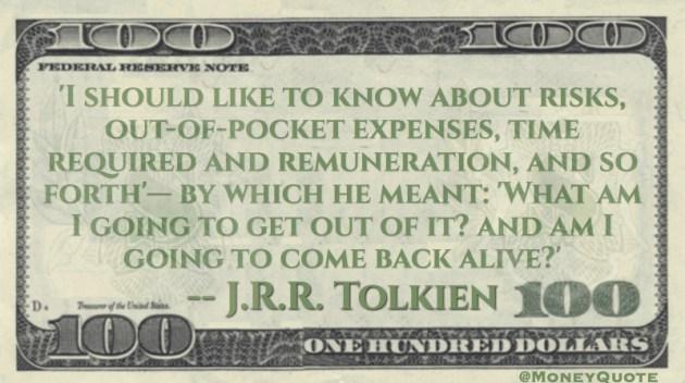 Risks, Expenses, Time, Remuneration Quote
