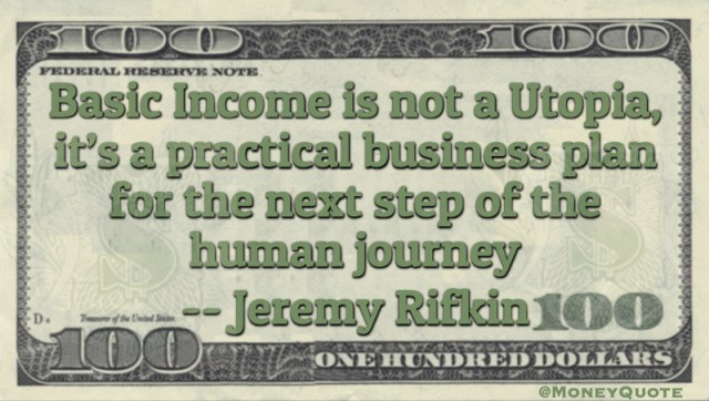 Jeremy Rifkin Basic Income Utopia Business Plan