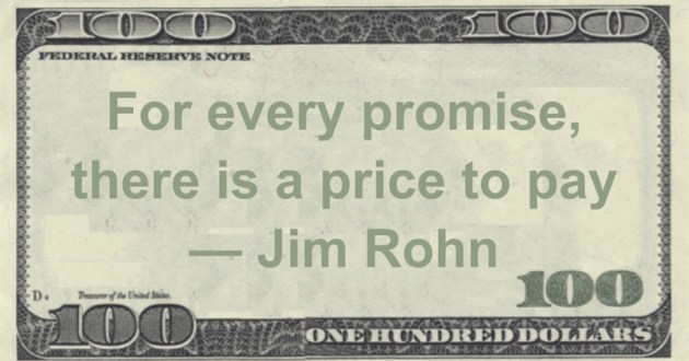 For every promise, there is a price to pay Quote