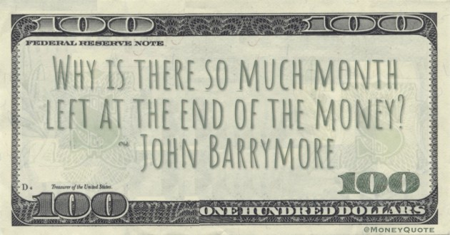 Why is there so much month left at the end of the money? Quote