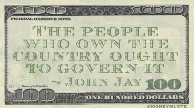 The people who own the country ought to govern it Quote